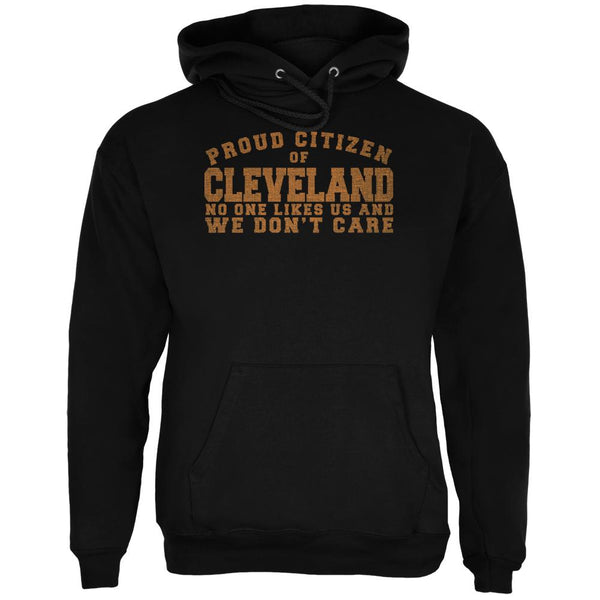 Proud No One Likes Cleveland Black Adult Hoodie
