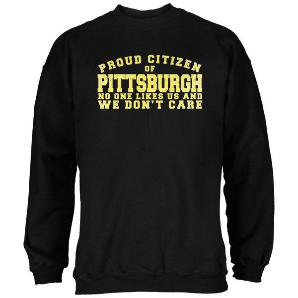 Proud No One Likes Pittsburgh Black Adult Sweatshirt