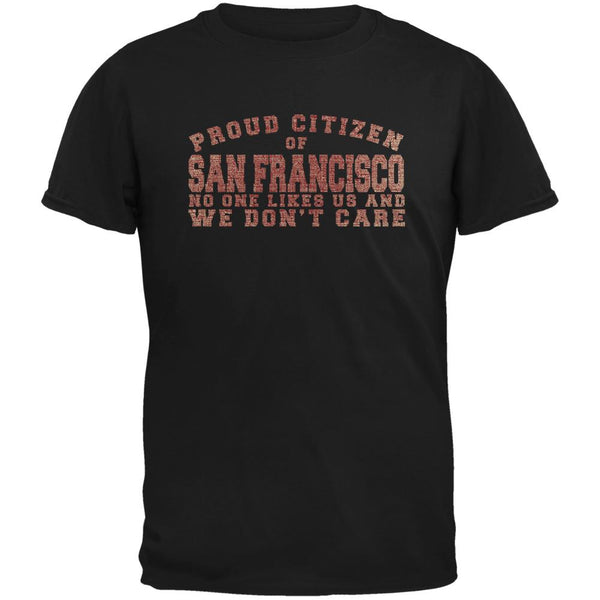 Proud No One Likes San Francisco Black Adult T-Shirt