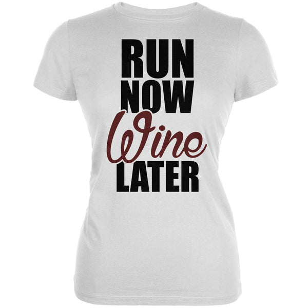 Run Now Wine Later White Juniors Soft T-Shirt