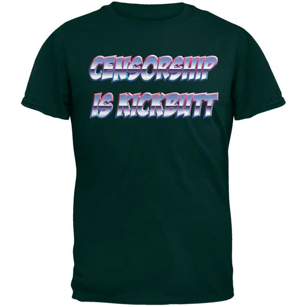 Censorship is Kickbutt Funny Forest Green Adult T-Shirt
