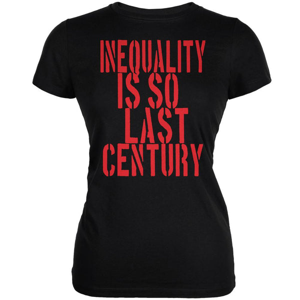 Inequality is so Last Century Black Juniors Soft T-Shirt