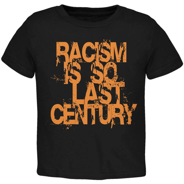 Racism is so Last Century Black Toddler T-Shirt