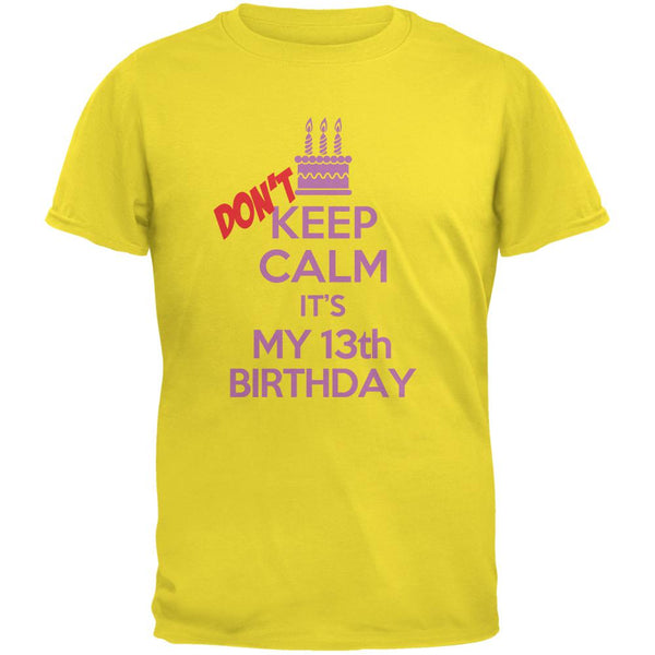 Don't Keep Calm 13th Birthday Girl Yellow Youth T-Shirt