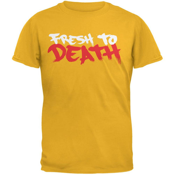 Fresh To Death Gold Adult T-Shirt