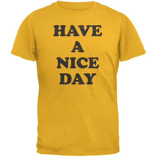 Have A Nice Day Gold Adult T-Shirt