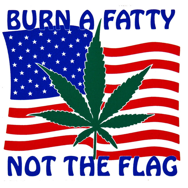 Burn A Fatty Not The Flag Decal