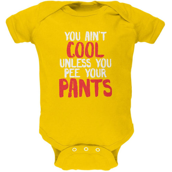 Ain't Cool Unless You Pee Your Pants Yellow Soft Baby One Piece