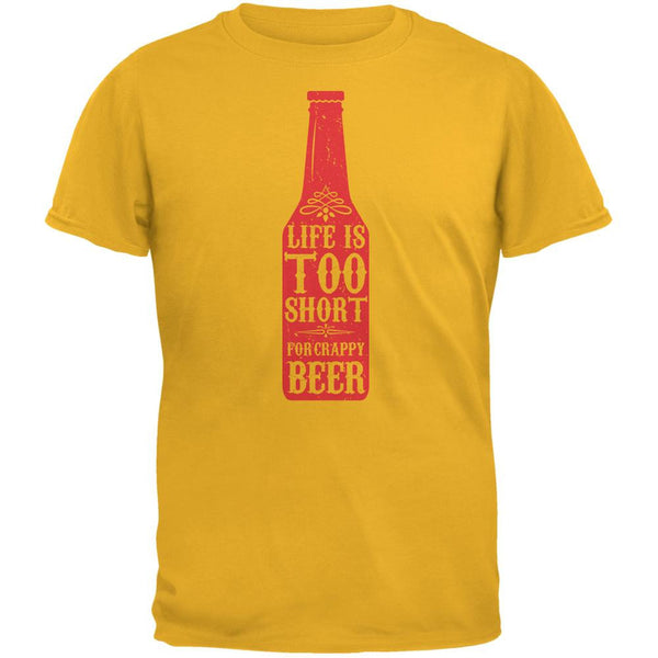 Life's Too Short For Crappy Beer Gold Adult T-Shirt