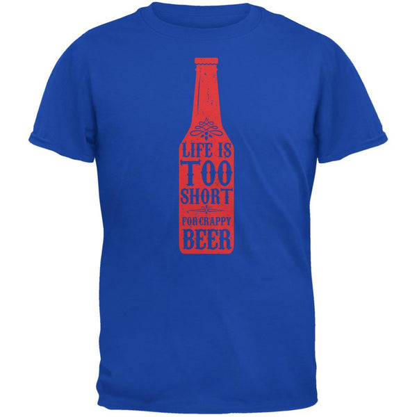 Life's Too Short For Crappy Beer Royal Adult T-Shirt