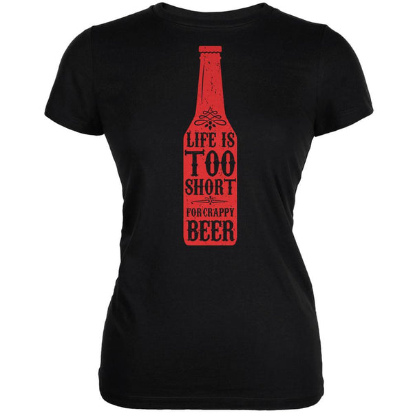 Life's Too Short For Crappy Beer Black Juniors Soft T-Shirt