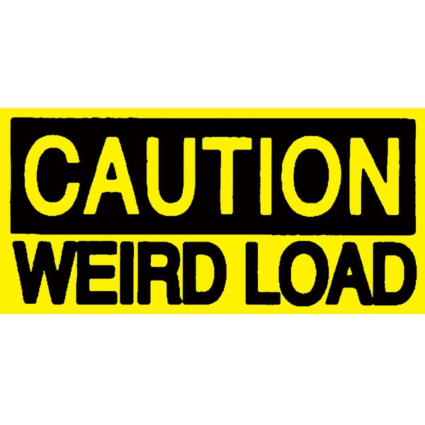 Caution Weird Load Decal