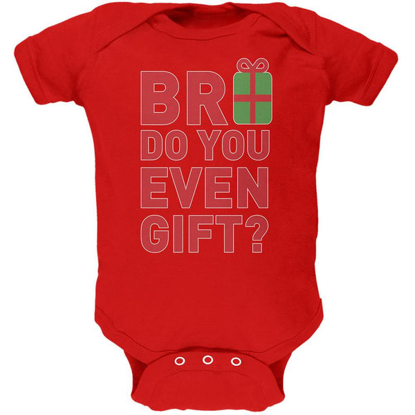 Christmas Bro Do You Even Gift Red Soft Baby One Piece