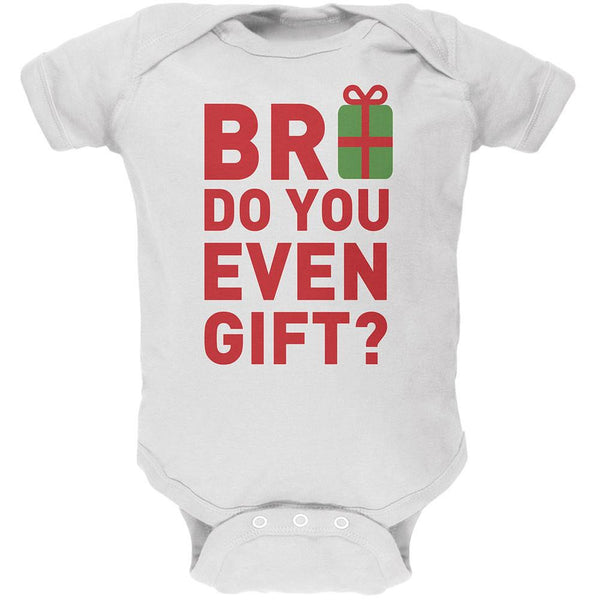 Christmas Bro Do You Even Gift White Soft Baby One Piece