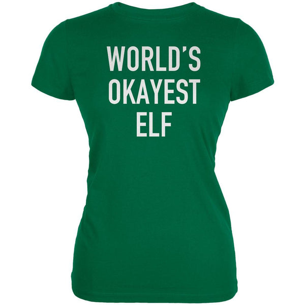 Christmas Worlds Okayest Elf Kelly Green Juniors Soft T-Shirt