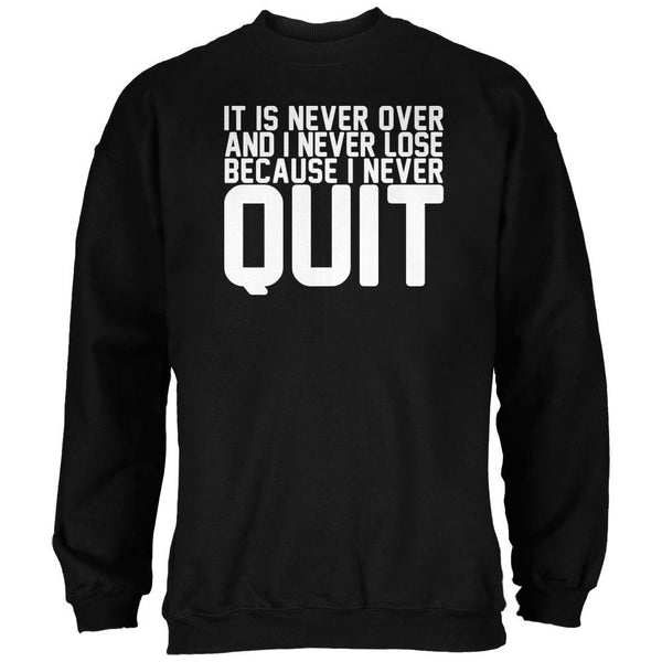 Training Never Quit Over Lose Quote Black Adult Sweatshirt