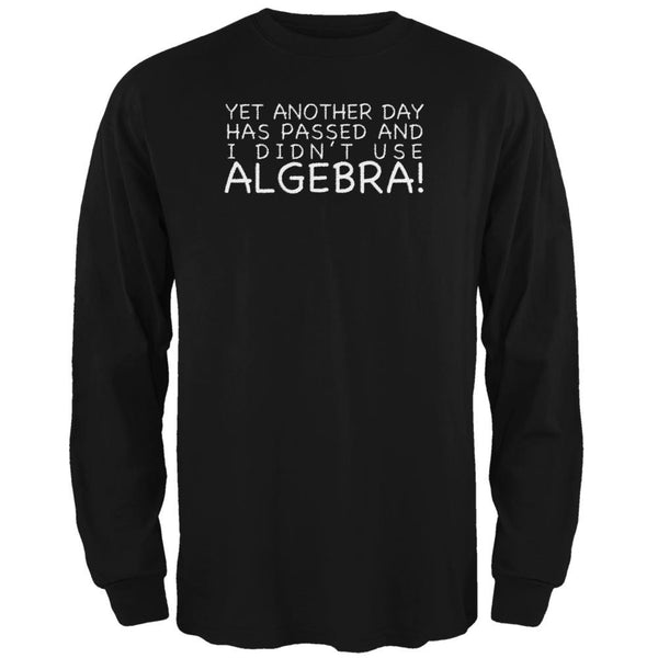 Didn't Use Algebra Today Black Adult Long Sleeve T-Shirt