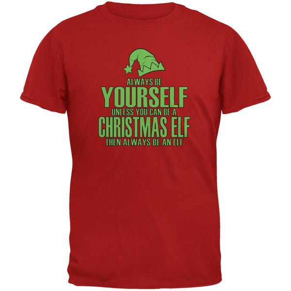 Christmas Always Be Yourself Christmas Elf Red Adult T-Shirt