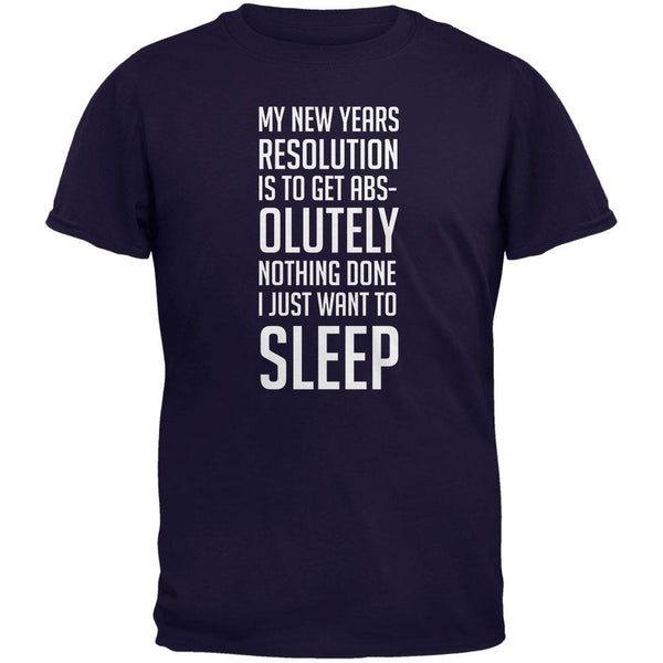 New Years Just Want Sleep Resolution Navy Adult T-Shirt