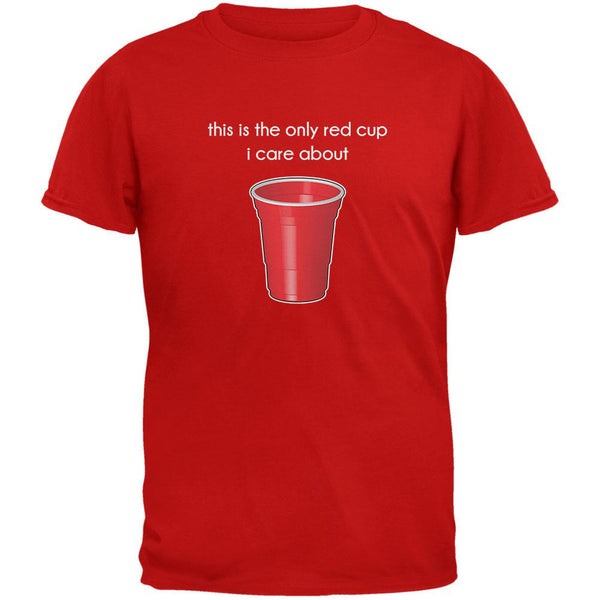 The Only Red Cup I Care About Red Adult T-Shirt