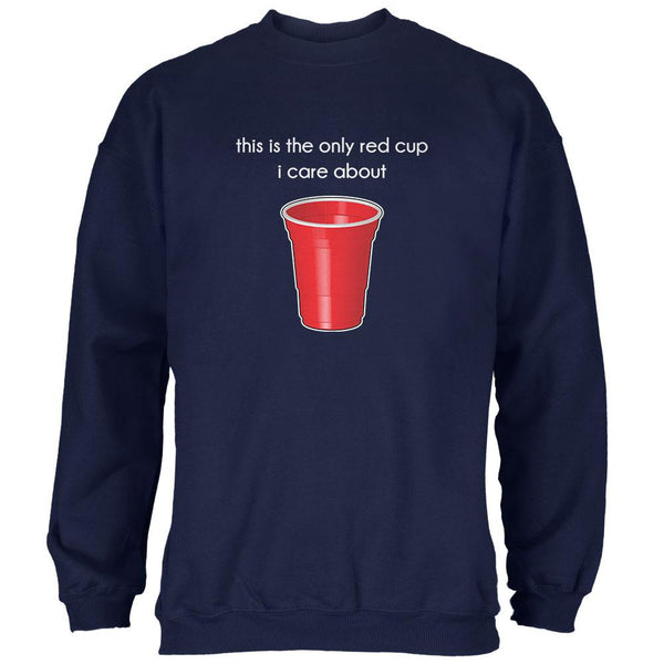 The Only Red Cup I Care About Navy Adult Sweatshirt