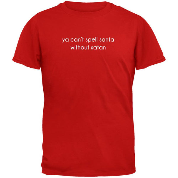 Ya Can't Spell Santa Without Satan Red Adult T-Shirt