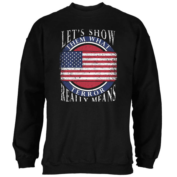 Show Them What Terror Means Black Adult Sweatshirt