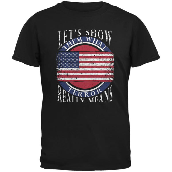 Show Them What Terror Means Black Adult T-Shirt