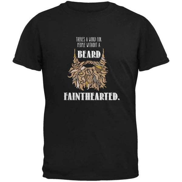 Beard Fainthearted Shirt Black Adult T-Shirt