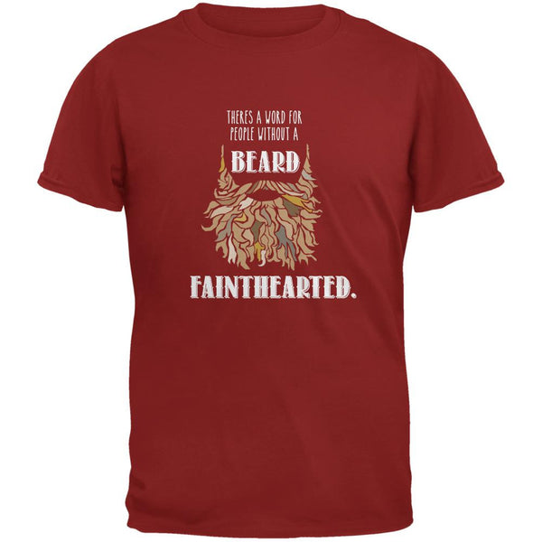 Beard Fainthearted Shirt Cardinal Red Adult T-Shirt