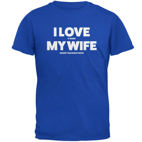 Valentines I Love My Wife Backseat Drive Royal Adult T-Shirt