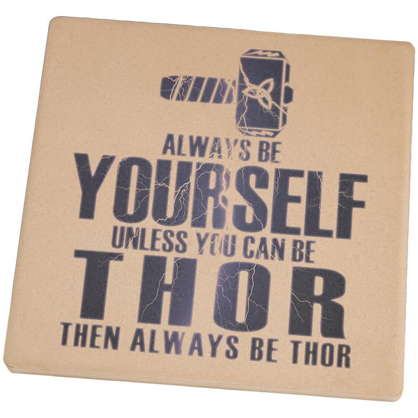 Always Be Yourself Thor Set of 4 Square Sandstone Coasters