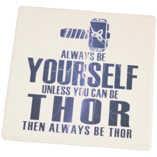 Always Be Yourself Thor Square Sandstone Coaster