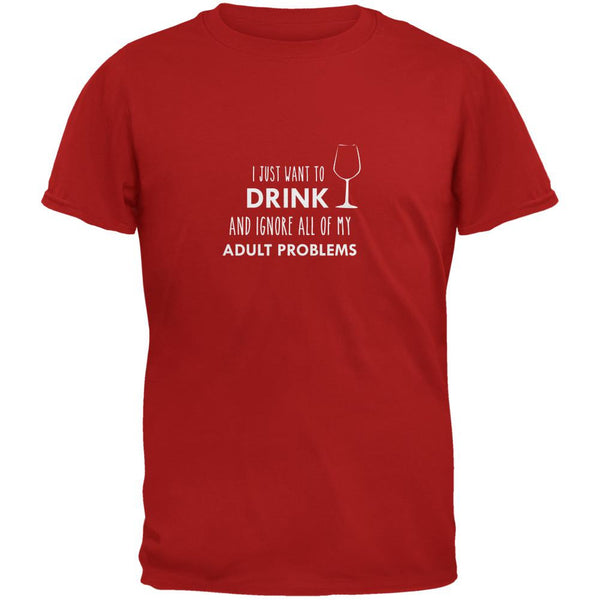 I Just Want to Drink Red Adult T-Shirt