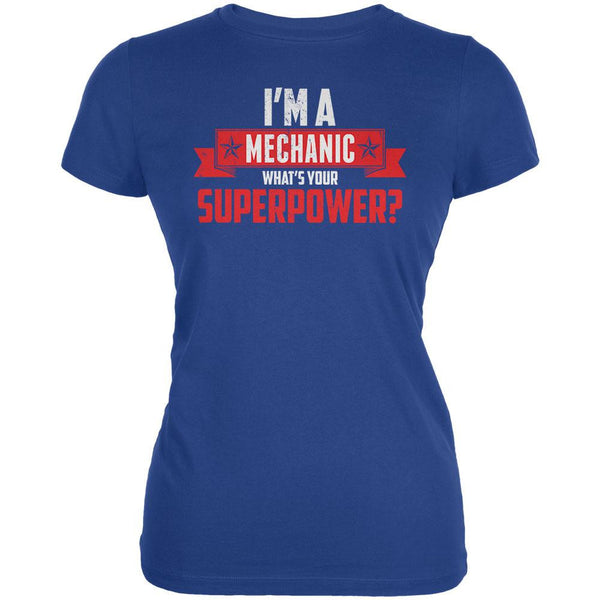 I'm A Mechanic What's Your Superpower Royal Juniors Soft T-Shirt