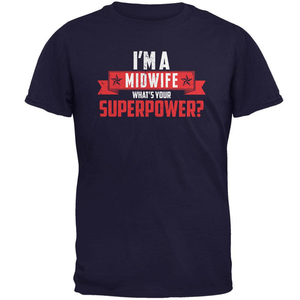 I'm A Midwife What's Your Superpower Navy Adult T-Shirt
