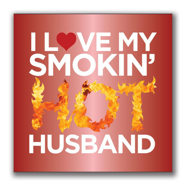 I Love My Smokin Hot Husband 4x4in. Square Decal Sticker
