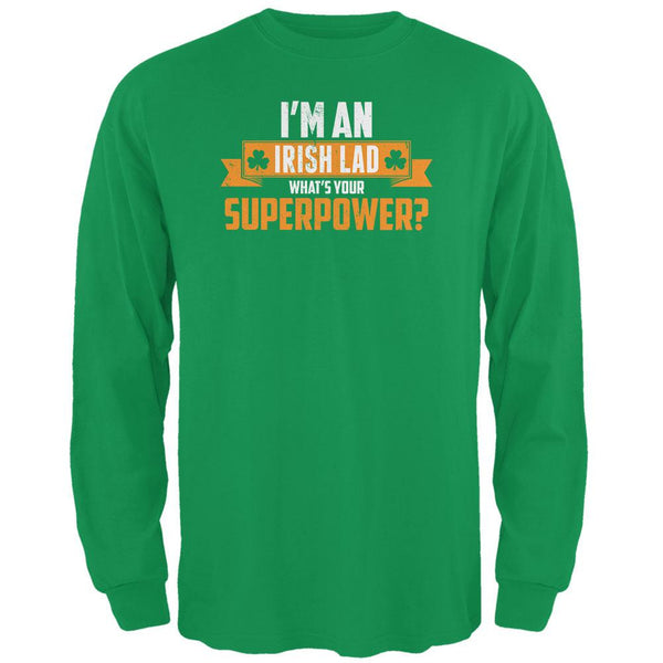 I'm an Irish Lad What's Your Superpower Irish Green Adult Long Sleeve T-Shirt