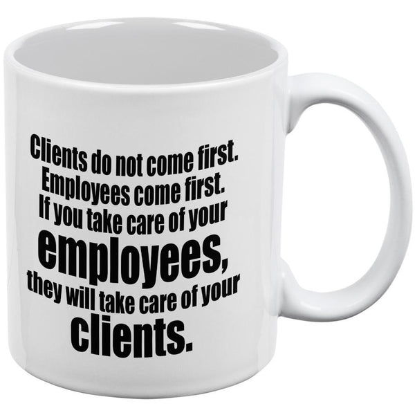 Employees Come First Quote White All Over Coffee Mug