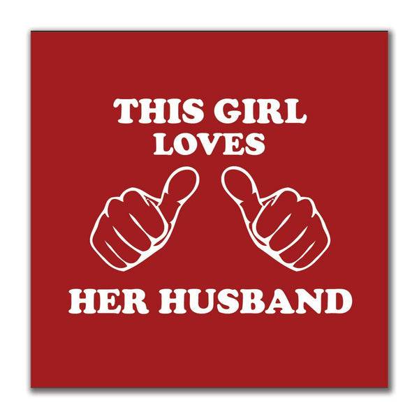 This Girl Loves Her Husband 4x4in. Square Decal Sticker