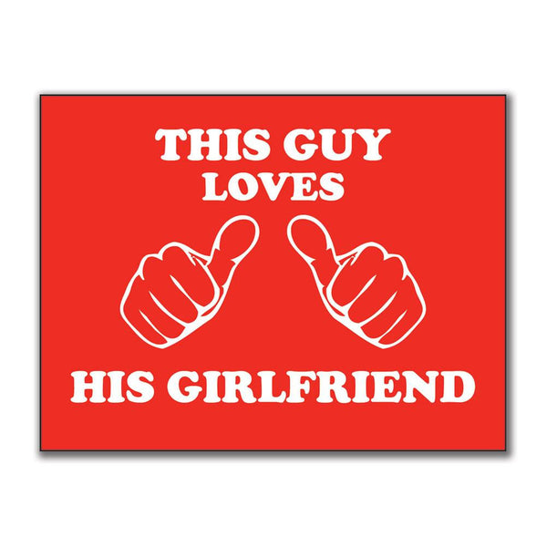 This Guy Loves His Girlfriend 3x4in. Rectangular Decal Sticker