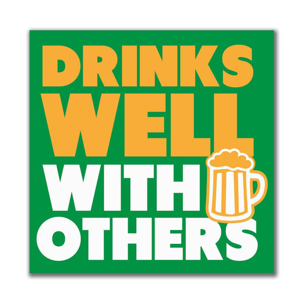 Drinks Well With Others 4x4in. Square Decal Sticker