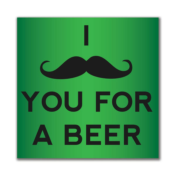 I Mustache You for a Beer 4x4in. Square Decal Sticker