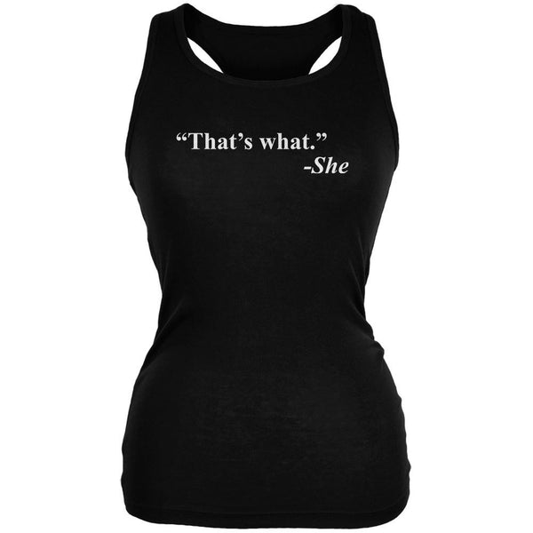 That's What She Said Quote Black Juniors Soft Tank Top