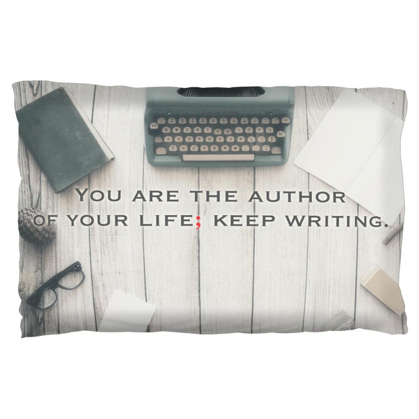 You Are the Author of Your Life Motivation Pillow Case