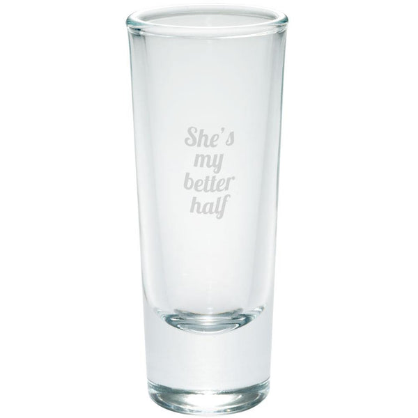 She's My Better Half Etched Shot Glass Shooter
