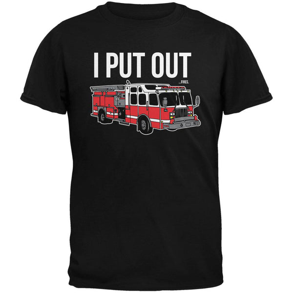 I Put Out ...Fires Black Adult T-Shirt