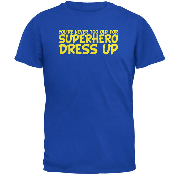 Never Too Old Superhero Dress Up Royal Adult T-Shirt