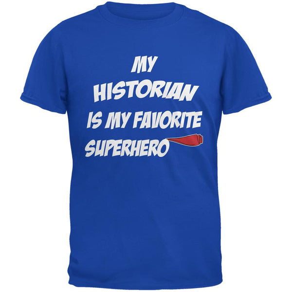 Historian is My Superhero Royal Adult T-Shirt