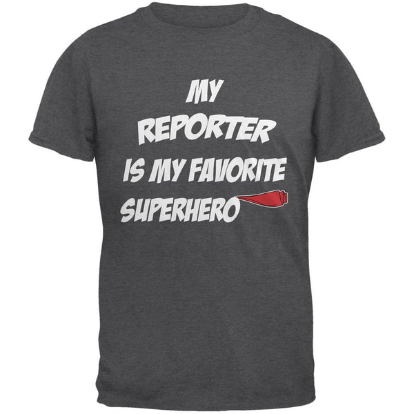 Reporter is My Superhero Dark Heather Adult T-Shirt